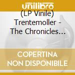(LP VINILE) CHRONICLES, THE                           lp vinile di TRENTEMOLLER