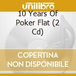 10 YEARS OF POKER FLAT cd musicale di Artisti Vari