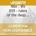 Nite : life 019 - rulers of the deep - tallinn express cd musicale di Artisti Vari