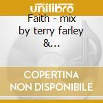 Faith - mix by terry farley & petterson+book cd musicale di Artisti Vari