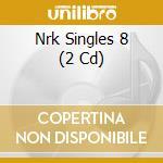 NRK SINGLES 8 BY DJ RALF cd musicale di ARTISTI VARI