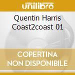 QUENTIN HARRIS COAST2COAST 01 cd musicale di ARTISTI VARI