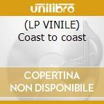 (LP VINILE) Coast to coast lp vinile di Artisti Vari