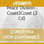 COAST2COAST PEACE DIVISION cd musicale di ARTISTI VARI