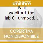 Paul woolford_the lab 04 unmixed 2cd cd musicale di Artisti Vari