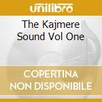 THE KAJMERE SOUND VOL ONE cd musicale di ARTISTI VARI