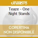 Teaze - One Night Stands cd musicale di TEAZE