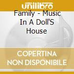 Family - Music In A Doll'S House cd musicale di FAMILY