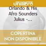 Orlando's afro ideas 1969-72 cd musicale di Julius orlando & his afro soun