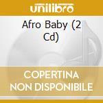 Afro-baby cd musicale di Artisti Vari