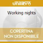 Working nights cd musicale di Trus'me