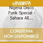 Nigeria disco funk special cd musicale di Artisti Vari