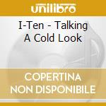 TAKING A COLD LOOK                        cd musicale di I-TEN