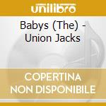UNION JACKS                               cd musicale di The Babys