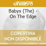 ON THE EDGE                               cd musicale di The Babys