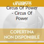 CIRCUS OF POWER                           cd musicale di CIRCUS OF POWER