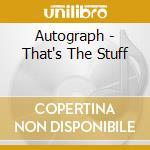 THAT'S THE STUFF                          cd musicale di AUTOGRAPH