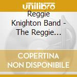 THE REGGIE KNIGHTON BAND                  cd musicale di REGGIE KNIGHTON BAND