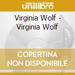 Virginia Wolf - Virginia Wolf cd musicale di Wolf Virginia