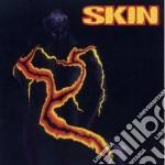 Skin cd musicale di Skin