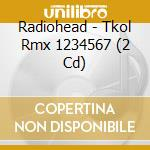 Tkol rmx 1234567 cd musicale di Radiohead
