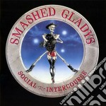 Smashed Gladys - Social Intercourse cd musicale di Gladys Smashed