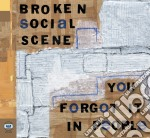 YOU FORGOT IT IN PEOPLE cd musicale di BROKEN SOCIAL SCENE