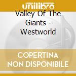 VALLEY OF THE GIANTS cd musicale di VALLEY OF THE GIANTS