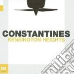 (LP VINILE) KENSINGTON HEIGHTS                        lp vinile di CONSTANTINES