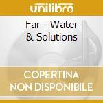 Water & solutions + dvd cd musicale di Far
