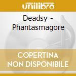 Phantasmagorie cd musicale di Deadsy