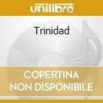 Trinidad cd musicale