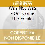 OUT COME THE FREAKS                       cd musicale di Was) Was(not
