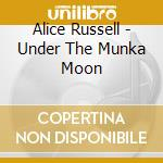 Under the munka moon cd musicale di Alice Russel