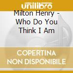 Who do you think i am ? cd musicale