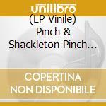 (LP VINILE) Pinch & shackleton