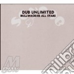 Bullwackies all s. 06 cd musicale di Unlimited Dub