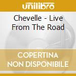 Live from the road cd musicale di Chevelle