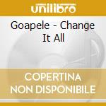 Change it all cd musicale di Goapele