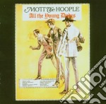 ALL THE YOUNG DUDES + 7 BONUS cd musicale di MOTT THE HOOPLE