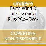 The essential plus + dvd cd musicale di Earth Wind & Fire