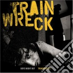 Trainwreck cd musicale di Boys night out