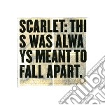 Scarlet - This Was Always Meant To Fall cd musicale di Scarlet