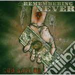 God save us cd musicale di Never Remembering
