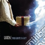 Ligeia - Your Ghost Is A Gift cd musicale di Ligeia