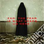 The fear is what keeps u cd musicale di Zao