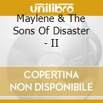 II cd musicale di MAYLENE & THE SONS OF DISASTER
