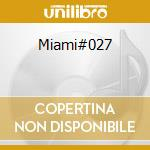 Miami#027 cd musicale