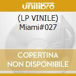(LP VINILE) Miami#027 lp vinile di Danny Howells