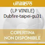 (LP VINILE) Dubfire-taipei-gu31 lp vinile di Artisti Vari